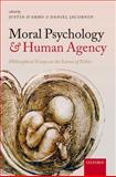 Moral Psychology and Human Agency : Philosophical Essays on the Science of Ethics, , 0198717814