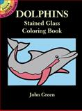 Dolphins Stained Glass Coloring Book, John Green, 0486287815