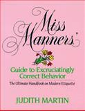 Miss Manners' Guide to Excruciatingly Correct Behavior, Martin, Judith, 0883657813