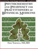 Phytochemistry and Pharmacy for Practitioners of Botanical Medicine, Yarnell, Eric, 0974117811