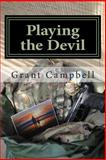 Playing the Devil, Grant Campbell, 1482747812