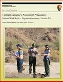Thematic Accuracy Assessment Procedures: National Park Service Vegetation Inventory, Version 2. 0, Chris Lea and Anthony Curtis, 1492337811