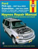 Ford Pick-ups 1997 thru 2003 Expedition 1997 Thru 2009, Jay Storer, John H. Haynes, 1563927810
