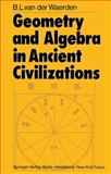 Geometry and Algebra in Ancient Civilizations, Waerden, Bartel L. van der, 3642617816