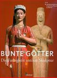 Bunte Götter. Die Farbigkeit antiker Skulpturen : Katalog zur Ausstellung in Berlin, Pergamonmuseum, 13.07.2010-03.10.2010, , 3777427810