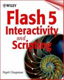 Flash 5 Interactivity and Scripting, Chapman, Nigel, 0471497819
