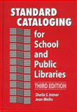 Standard Cataloging for School and Public Libraries, Intner, Sheila S. and Weihs, Jean, 1563087812