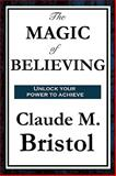 The Magic of Believing, Bristol, Claude M., 160459781X