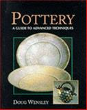 Pottery : A Guide to Advanced Techniques, Doug Wensley, 1852237813