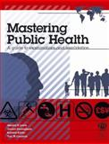 Mastering Public Health : A Guide to Examinations and Revalidation, Lewis, Geraint H. and Kalim, Kanwal, 1853157813