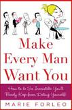 Make Every Man Want You, Marie Forleo, 0071597816