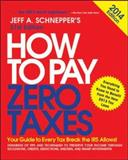 How to Pay Zero Taxes 2014; Your Guide to Every Tax Break the Irs Allows, Schnepper, 0071807810
