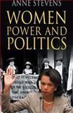 Women, Power and Politics, Stevens, Anne, 0230507816