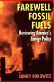 Farewell Fossil Fuels, Sidney Borowitz, 0306457814