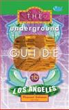 The Underground Guide to Los Angeles, Pleasant Gehman, 0916397815