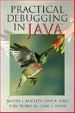 Practical Debugging in Java, Ford, Ann and Teorey, Toby, 0131427814