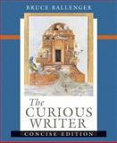The Curious Writer, Ballenger, Bruce, 0321437810