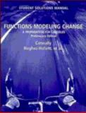 Functions Modeling Change, Student Solutions Manual : A Preparation for Calculus, Preliminary Edition, Connally, Eric and Gleason, Andrew M., 0471237817
