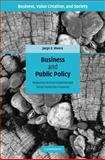 Business and Public Policy : Responses to Environmental and Social Protection Processes, Rivera, Jorge E., 0521897815