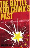 The Battle for China's Past : Mao and the Cultural Revolution, Gao, Mobo, 0745327818