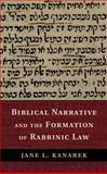 Biblical Narrative and the Formation of Rabbinic Law, Kanarek, Jane L., 1107047811
