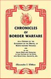 Chronicles of Border Warfare, Alexander S. Withers, 1556137818