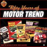 50 Years of Motor Trend, Motor Trend Magazine Staff, 0760307814