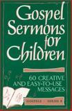 Gospel Sermons for Children, Augsburg Fortress Publishers Staff, 0806627816