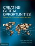Creating Global Opportunities : Maersk Line in Containerisation 1973-2013, Jephson, Chris and Morgen, Henning, 1107037816