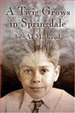 A Twig Grows in Springdale, Alfred Michaud, 1413707815
