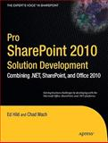 Pro SharePoint 2010 Solution Development : Combining . NET, SharePoint, and Office 2010, Hild, Ed and Wach, Chad, 1430227818