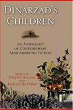 Dinarzad's Children : An Anthology of Contemporary Arab American Fiction, , 1557287813