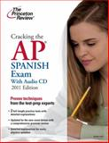 Cracking the AP Spanish Exam 2011, Princeton Review Staff, 0375427813