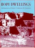 Hopi Dwellings : Architectural Change at Orayvi, Cameron, Catherine M. and Cameron, 0816517819