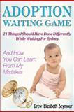 Adoption Waiting Game, Drew Seymour, 1475247818