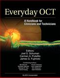 Everyday OCT : A Handbook for Clinicians and Technicians, Schuman, Joel S. and Puliafito, Carmen A., 1556427816
