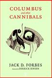 Columbus and Other Cannibals, Jack D. Forbes, 1583227814