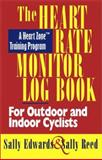 Heart Rate Monitor Log Book for Outdoor or Indoor Cyclists, Sally Edwards, 1884737811