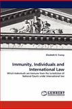 Immunity, Individuals and International Law, Elizabeth H. Franey, 383830781X