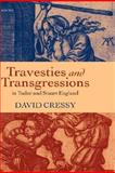 Travesties and Transgressions in Tudor and Stuart England, Cressy, David, 0198207816