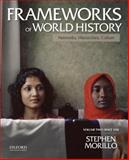 Frameworks of World History : Networks, Hierarchies, Culture - Since 1350, Morillo, Stephen and Morillo, Lynne, 0199987815