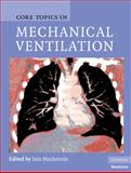 Core Topics in Mechanical Ventilation, , 0521867819