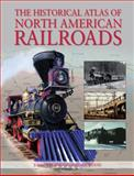 The Historical Atlas of North American Railroads, John WESTWOOD and Ian Wood, 0785827811