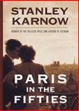 Paris in the Fifties, Stanley Karnow, 0812927818