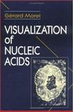 Visualization of Nucleic Acids, Morel, Gerard, 0849347815