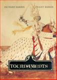 Tournaments : Jousts, Chivalry and Pageants in the Middle Ages, Barber, Richard and Barker, Juliet, 0851157815