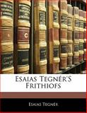 Esaias Tegnér's Frithiofs, Esaias Tegnér, 1141127814