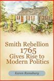 Smith Rebellion 1765 Gives Rise to Modern Politics, Karen Ramsburg, 1462057810