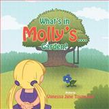 What's in Molly's... Garden?, Vanessa Jane Townsend, 1469157810