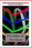 The Valley of the Moon, Jack London, 1477697810